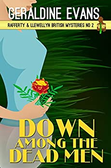 Down Among the Dead Men (Rafferty & Llewellyn Book 2) by [Evans, Geraldine]