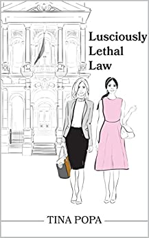 Lusciously Lethal Law by [Popa, Tina]