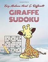 Easy, Medium, Hard & Difficult GIRAFFE SUDOKU: Challenging Brain Games Puzzle Notebook
