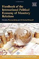 Handbook of the International Political Economy of Monetary Relations (Handbooks of Research on International Political Economy)