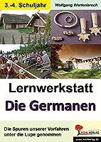 Lernwerkstatt Die Germanen: Die Spuren unserer Vorfahren