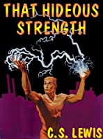 That Hideous Strength (The Ransom Trilogy)