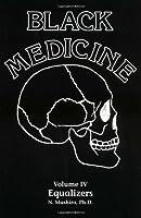 Black Medicine IV