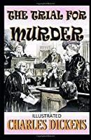 The Trial for Murder Illustrated