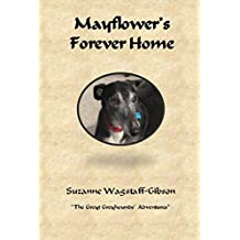 Mayflower's Forever Home (The Greyt Greyhounds' Adventures Book 2)