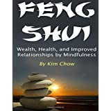 Feng Shui: Wealth, Health, and Improved Relationships by Mindfulness