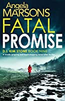Fatal Promise: A totally gripping and heart-stopping serial killer thriller (Detective Kim Stone Crime Thriller Series)