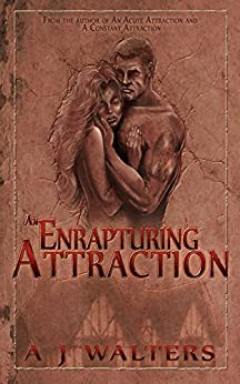 An Enrapturing Attraction (Attraction Series Book 3) by [Walters, A J]