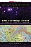 This Fleeting World: A Short History of Humanity (This World of Ours) (English Edition)