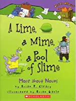 A Lime, a Mime, a Pool of Slime...more About Nouns