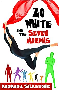 Zo White and the Seven Morphs: Morphs - Book 1 (A Silkstone Standalone Comedic Mystery) by [Silkstone, Barbara]
