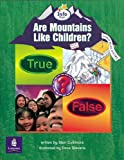 Are mountains like children? Info Trail Emergent stage Non-fiction Book 20 (LITERACY LAND)