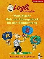 Mein dicker Mal- und Uebungsblock fuer den Schulanfang: Lernblock. Buchstaben- und Zahlen-Raetsel