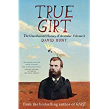 True Girt: The Unauthorised History of Australia