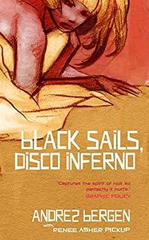 Black Sails, Disco Inferno by [Bergen, Andrez]