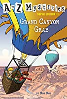 GRAND CANYON GRAB (ATOZSE#11) (A TO Z MYSTERIES)