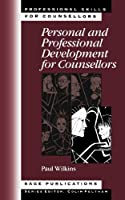 Personal and Professional Development for Counsellors (Professional Skills for Counsellors Series)