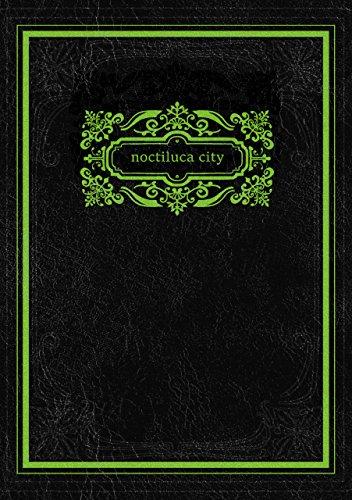 noctiluca city: 夜光虫の街 夜光虫の夜