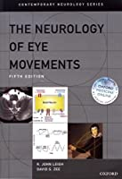 The Neurology of Eye Movements (Contemporary Neurology Series)