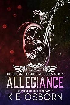 Allegiance (The Chicago Defiance MC Series Book 8) by [Osborn, K E]