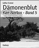 Dämonenblut: Ken Norton - Band 5 (German Edition)