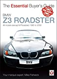 BMW Z3 Roadster: All models (except M Roadster) 1995 to 2002 (The Essential Buyer's Guide)