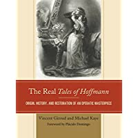 The Real Tales of Hoffmann: Origin, History, and Restoration of an Operatic Masterpiece