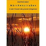 M ä r c h e n s t r a ß e n: In den Fesseln des grünen Zeitgeistes (German Edition)