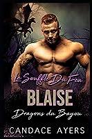 Le Souffle du Feu: Blaise: Une Romance Paranormale (Dragons du Bayou)