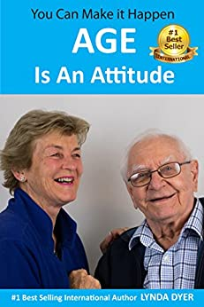 Age Is An Attitude by [Dyer, Lynda]