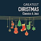 GREATEST CHRISTMAS~CLASSICS&JAZZ