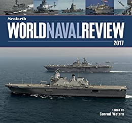 Seaforth World Naval Review 2017 by [Waters, Conrad]