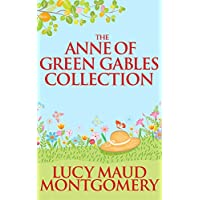 Anne of Green Gables Collection, The (English Edition)