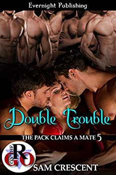 Double Trouble (The Pack Claims a Mate Book 5) by [Crescent, Sam]