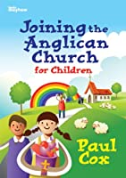Joining the Anglican Church for Children (Christian Books)
