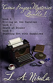 Cassie Pengear Mysteries books 1,2,3 - Killing at the Carnival, Death at Dinner, Stabbing Set with Sapphires by [Nisula, L. A.]