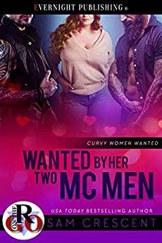 Wanted by Her Two MC Men (Curvy Women Wanted Book 19) by [Crescent, Sam]