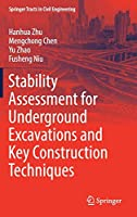 Stability Assessment for Underground Excavations and Key Construction Techniques (Springer Tracts in Civil Engineering)