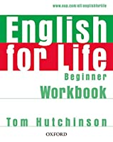 English for Life: Beginner: Workbook without Key: General English four-skills course for adults