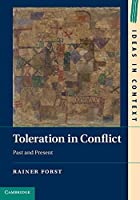 Toleration in Conflict: Past and Present (Ideas in Context) by Rainer Forst(2013-02-25)