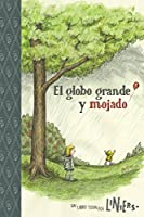 The Big Wet Balloon/ El globo grande y mojado: Toon Books Level 2