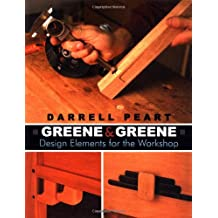 Greene & Greene: Design Elements for the Workshop