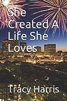 She Created A Life She Loves