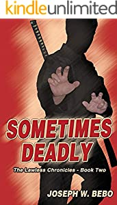 Sometimes Deadly (The Lawless Chronicles Book 2) (English Edition)
