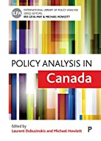 Policy Analysis in Canada (International Library of Policy Analysis)