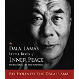 The Dalai Lama's Little Book of Inner Peace: The Essential Life and Teachings