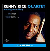 Kenny Rice Quartet with Special Guest Nat Adderly by Kenny Rice Quartet