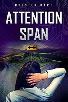 Attention Span (Technophobe Book 1) by [Hart, Chester]