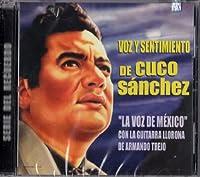 Voz Y Sentimiento De Cuco Sanchez-La Voz De Mexico