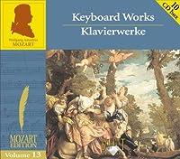 Mozart Edition 13 / Keyboard Works by W.A. Mozart
